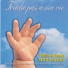 Touche Pas A Ma Vie