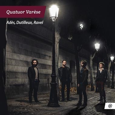 Quatuor Varèse | Adès, Dutilleux, Ravel