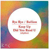 RYE RYE / BULLION - Keep Up